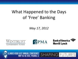 What Happened to the Days  of 'Free' Banking May 17, 2012