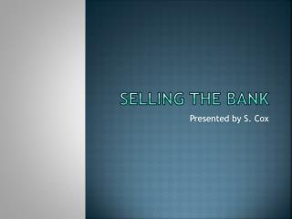Selling the Bank