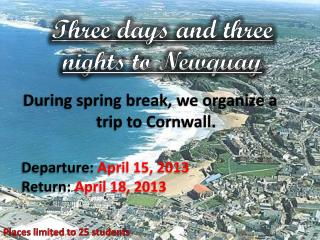 Three days and three nights to Newquay