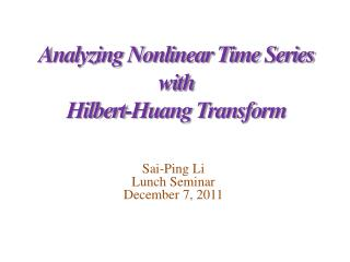 Analyzing Nonlinear Time Series  with  Hilbert-Huang Transform