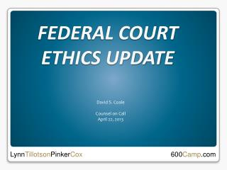 FEDERAL COURT ETHICS UPDATE