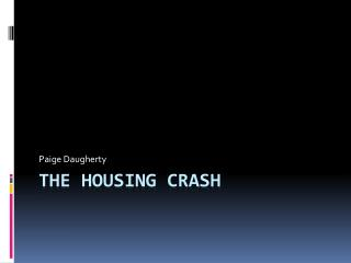 The housing crash