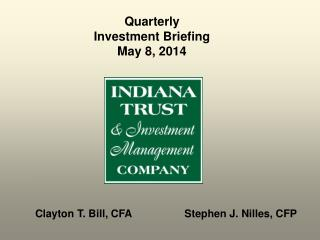 Quarterly Investment Briefing May 8, 2014
