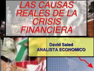 LAS CAUSAS REALES DE LA CRISIS FINANCIERA