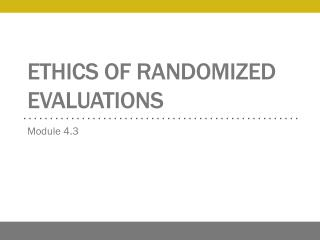 Ethics of randomized evaluations