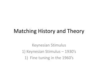 Matching History and Theory