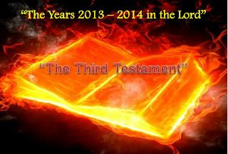 """""""The Years 2013 – 2014 in the Lord"""""""