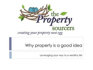 Why property is a good idea