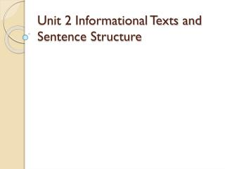 Unit 2 Informational Texts and Sentence Structure