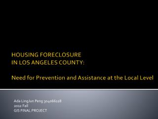 HOUSING FORECLOSURE  IN LOS ANGELES COUNTY:  Need for Prevention and Assistance at the Local Level