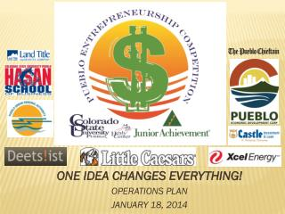 ONE IDEA CHANGES EVERYTHING! OPERATIONS  PLAN JANUARY 18, 2014
