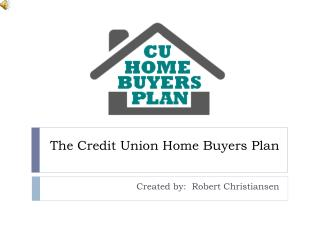 The Credit Union Home Buyers Plan