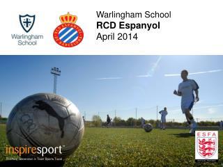 Warlingham  School RCD Espanyol April 2014
