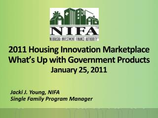 2011 Housing Innovation Marketplace What's Up with Government Products January 25, 2011