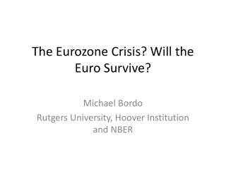 The Eurozone Crisis? Will the Euro Survive?