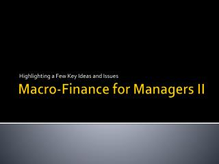 Macro-Finance for Managers II