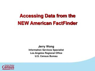 Accessing Data from the  NEW American  FactFinder