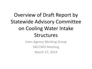 Overview of Draft Report by Statewide Advisory Committee on Cooling Water Intake Structures