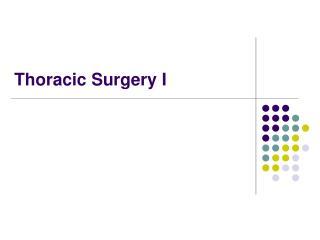 Thoracic Surgery I