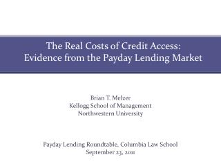 The Real Costs of Credit Access: Evidence from the Payday Lending Market
