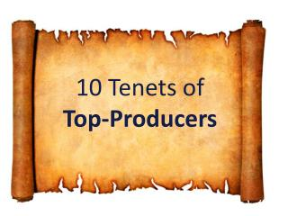 10 Tenets of                     Top-Producers