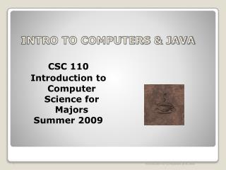 INTRO TO COMPUTERS & JAVA