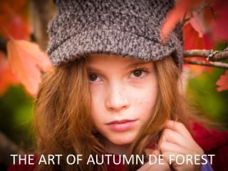 THE ART OF AUTUMN DE FOREST
