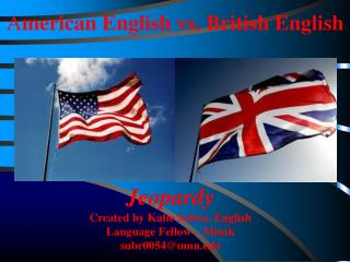 A merican English vs. British English