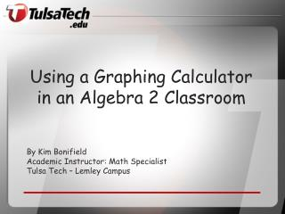 Using a Graphing Calculator in an Algebra 2 Classroom