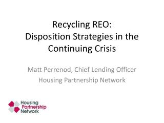 Recycling REO:  Disposition Strategies in the Continuing Crisis