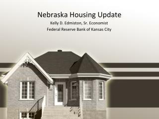 Nebraska Housing Update