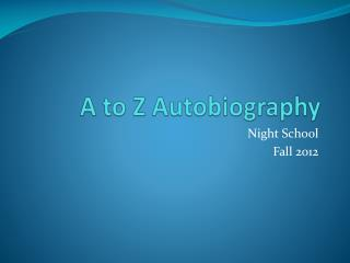 A to Z Autobiography