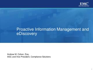 proactive information management and ediscovery