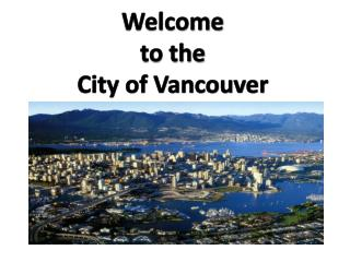 Welcome  to the  City of Vancouver