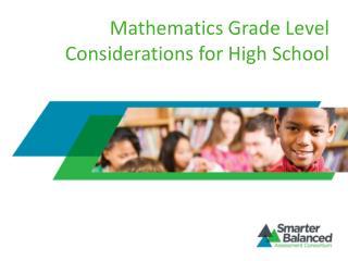 Mathematics  Grade Level  Considerations for High School