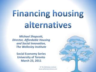 Financing housing alternatives
