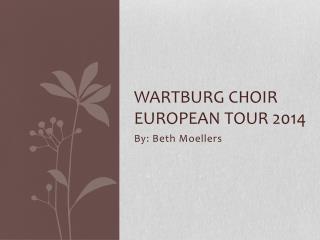 Wartburg Choir European Tour 2014