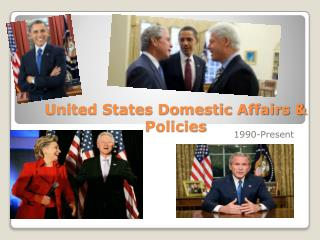 United States Domestic Affairs & Policies