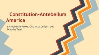Constitution-Antebellum America