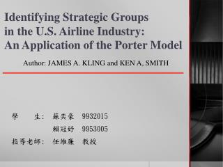 Identifying Strategic Groups  in the U.S. Airline Industry:  An Application of the Porter Model