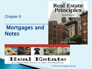 Chapter 9 ________________ Mortgages and Notes