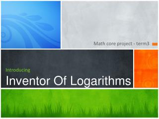 Introducing Inventor Of Logarithms