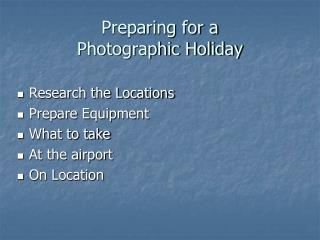 Preparing for a  Photographic Holiday