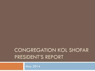 Congregation  Kol Shofar President's Report