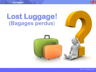 Lost Luggage ! ( Bagages perdus )