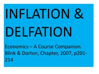 INFLATION & DELFATION Economics – A Course Companion.  Blink &  Dorton , Chapter, 2007, p201-214