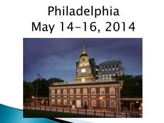 Philadelphia       May 14-16, 2014