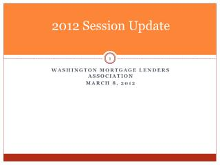 2012 Session Update
