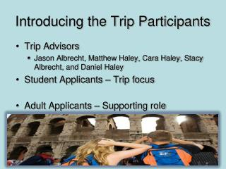 Introducing the Trip Participants