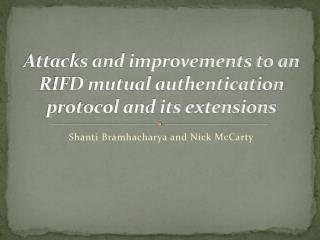 Attacks and improvements to an RIFD mutual authentication protocol and its extensions